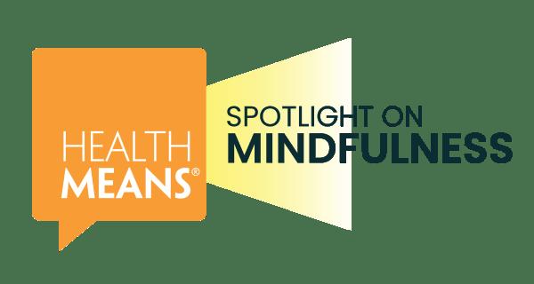 Spotlight: Mindfulness