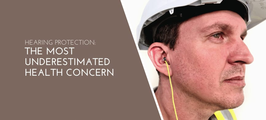 Hearing protection: the most underestimated health concern