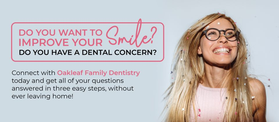 Improve your smile at Oakleaf Family Dentistry