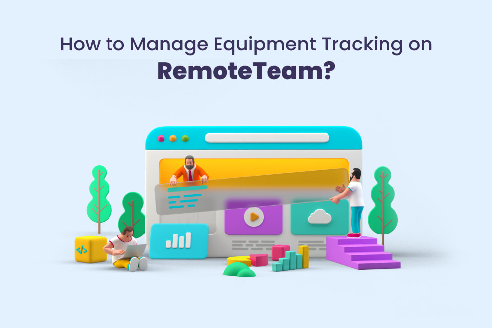 How to Manage Equipment Tracking On RemoteTeam?