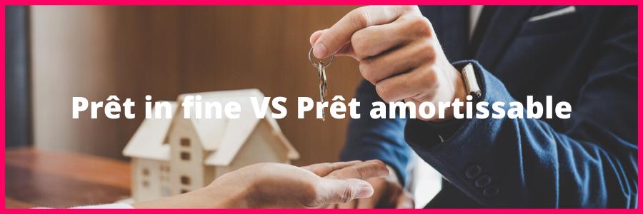 Acheter un bien immobilier avec un prêt in fine ou amortissable