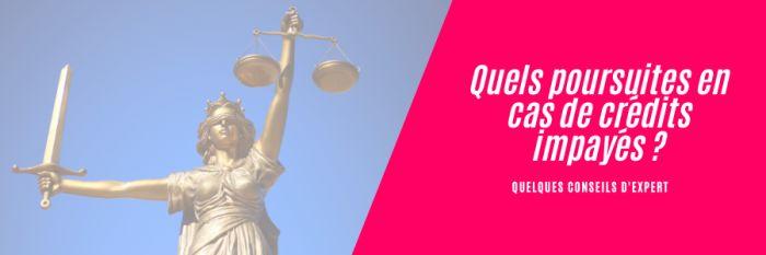 Quelles poursuites en cas de crédits impayés?