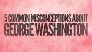George Washington - Facts