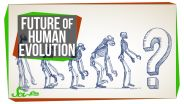 Evolution - Future of Human Evolution