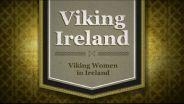 Viking Ireland - Women