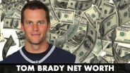Tom Brady - Net Worth