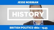 United Kingdom - 1860-1945 Politics