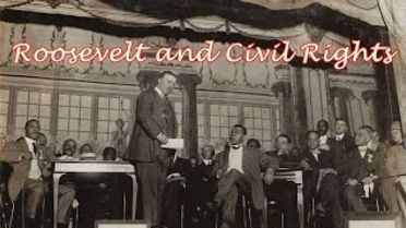 U.S Civil Rights Movement - Roosevelt's Era