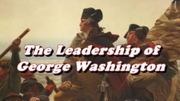 George Washington - Leadership Qualities