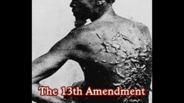 Abolition of Slavery - 13th Amendment
