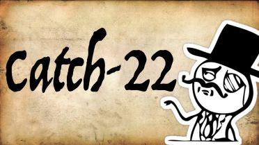 Catch-22 Paradox