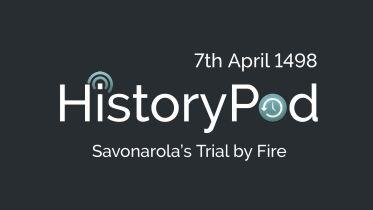 Girolamo Savonarola - Trial by Fire