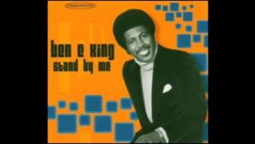 Ben E. King - Stand by Me (Song)