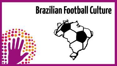 Brazil - Football Culture