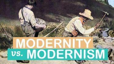 Modernism - Modernity V. Modernism