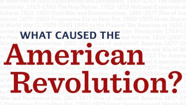 The American Revolution - Causes