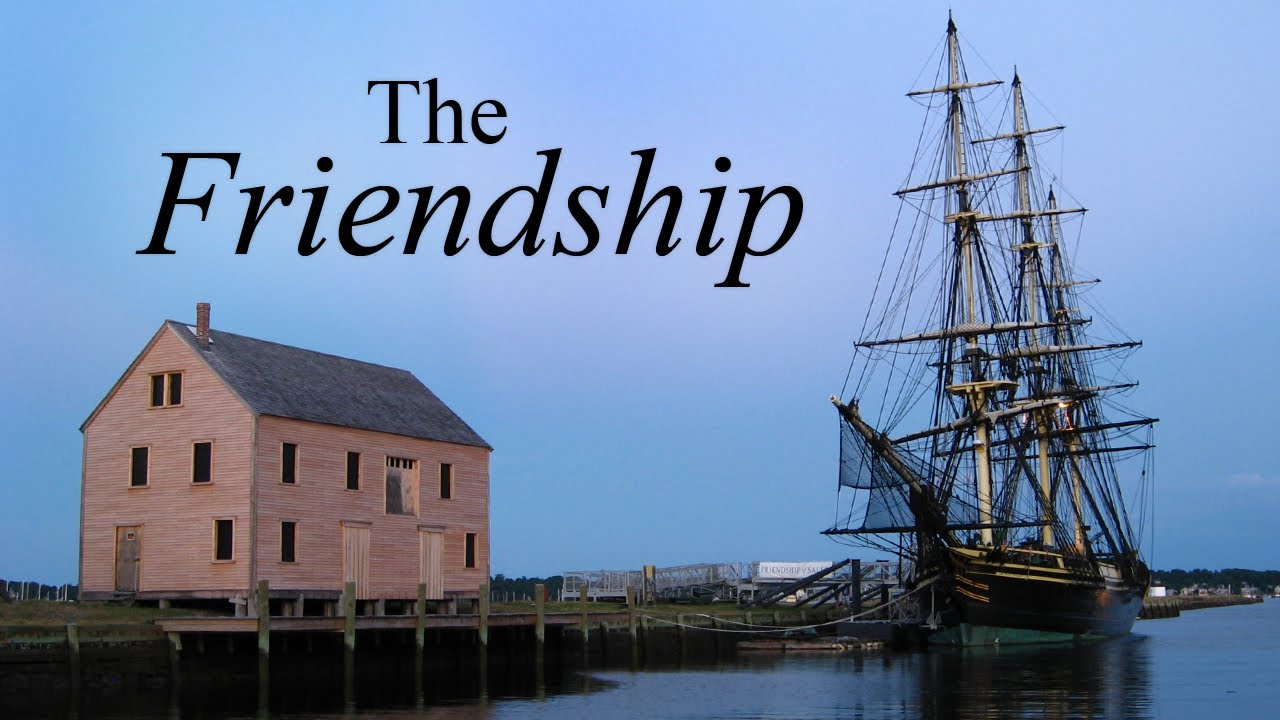 Colonial America - Friendship of Salem