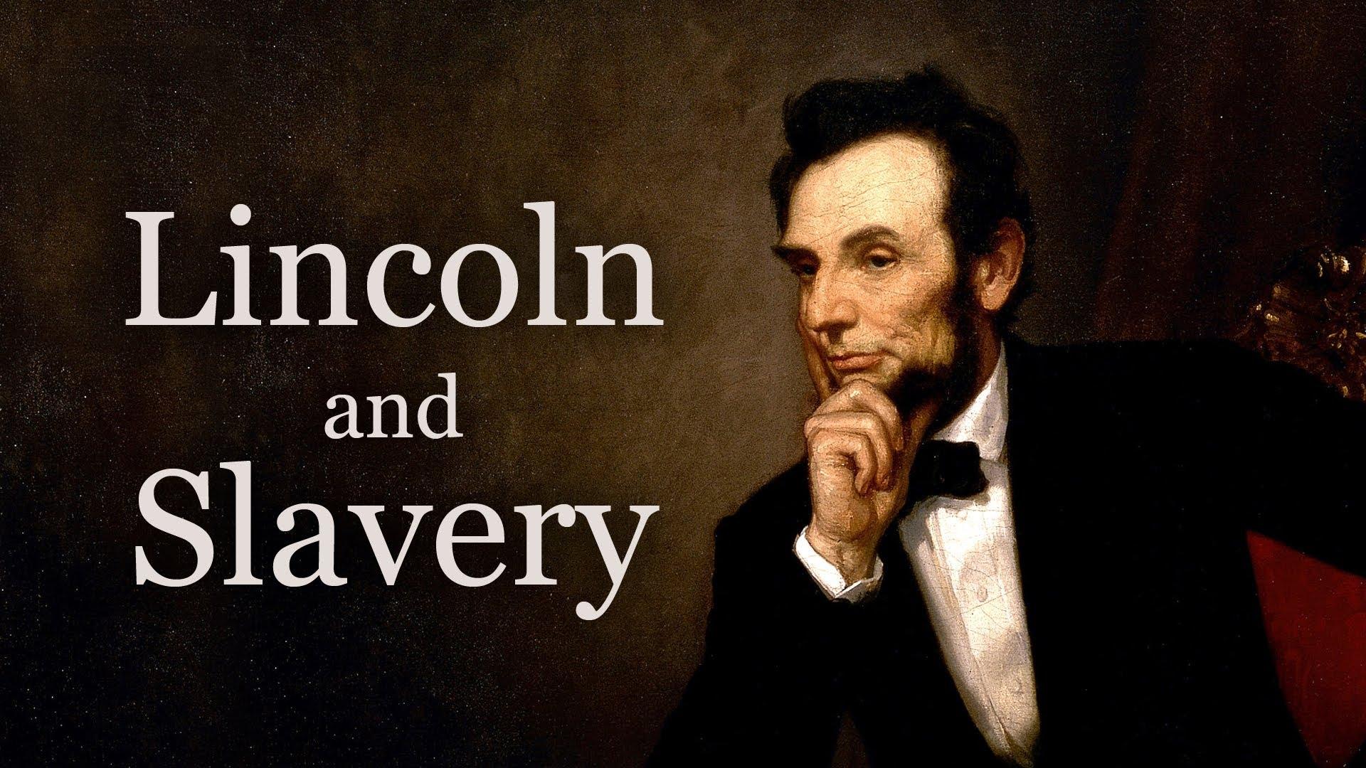 Abraham Lincoln - Views on Slavery