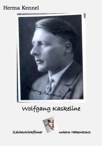 Wolfgang Kaskeline - Zeichentrickfilmer unterm Hakenkreuz