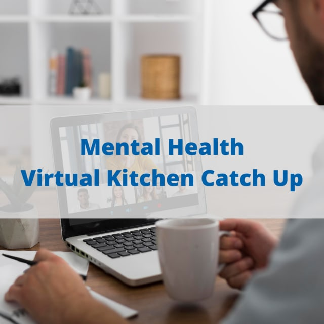 Mental Health - Virtual Kitchen Catch Up