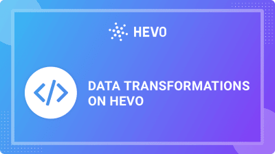 data-transformations-on-hevo