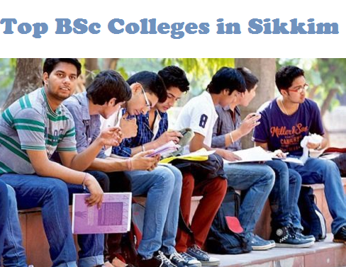 Fee,List for Top BSc Colleges in Sikkim, Admission 2019-2020
