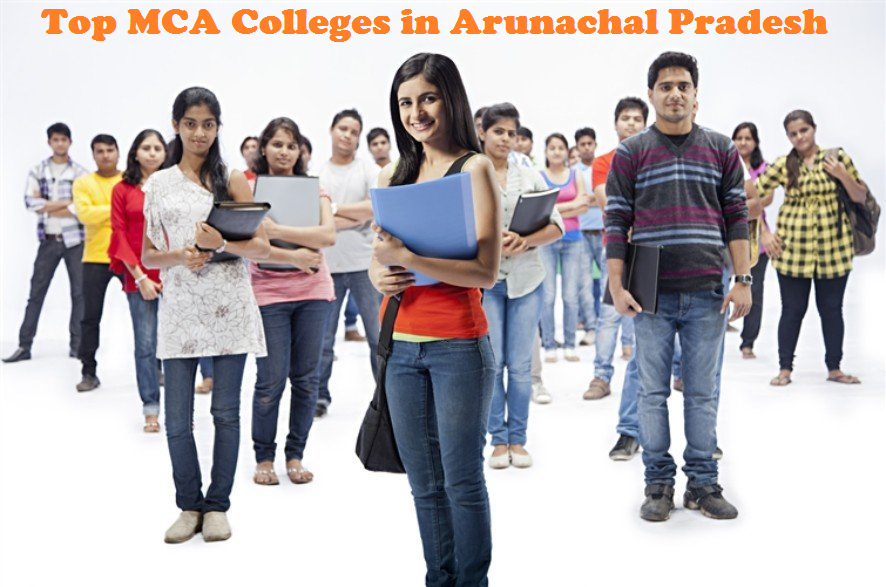 Admission 2019-2020 List for Top MCA Colleges in Arunachal Pradesh