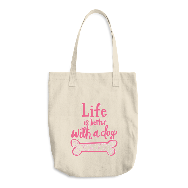 """Life is Better With a Dog"" Tote"