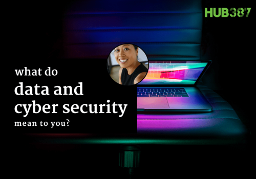 GUEST TALK: What data and cyber security means to you?
