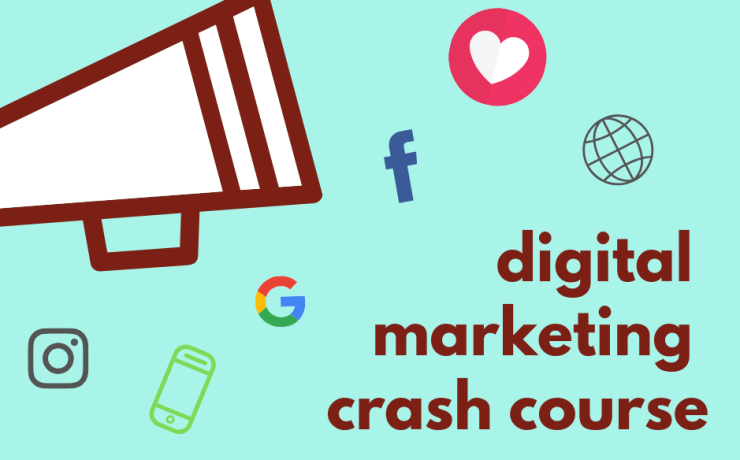 Digital Marketing Crash Course