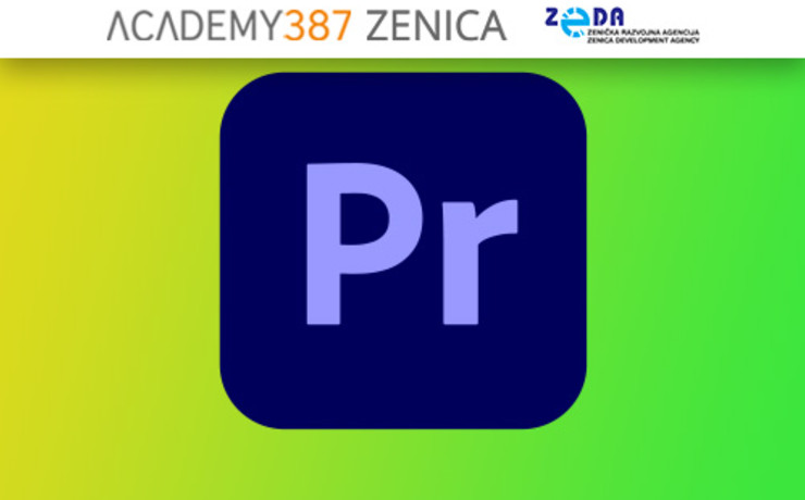 Adobe Premiere - Video Editing Like a Pro - Zenica