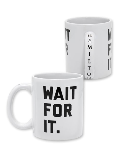 White Wait For It Mug