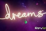 Dreams Review | TechRaptor