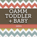 OAMM Baby and Toddler Food Introduction