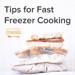 Tips for Fast Freezer Cooking