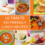 Ultimate Kid Friendly Lunch Recipes List