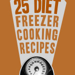 25 Diet Freezer Cooking Recipes