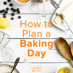 How to Plan a Baking Day