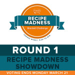 Recipe Madness Bracket Challenge Round 1
