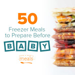 50 Freezer Meals Before Baby Arrives