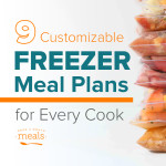 9 Customizeable Freezer Meal Plans for Every Cook
