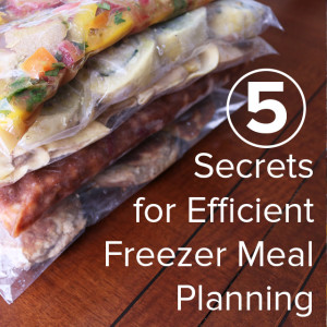 5 Secrets for Efficient Freezer Meal Planning