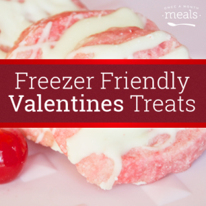 Freezer Friendly Valentines Treats - Once A Month Meals