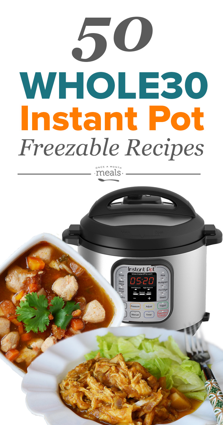 50 Freezable Whole30 Instant Pot Recipes