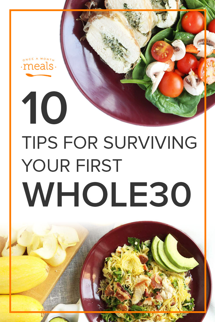 10 Tips for Surviving Your First Whole30 - Whole30 is hard, but you CAN do it! We have 10 tips that we learned by experience, and we want to share them with you to cheer you on.