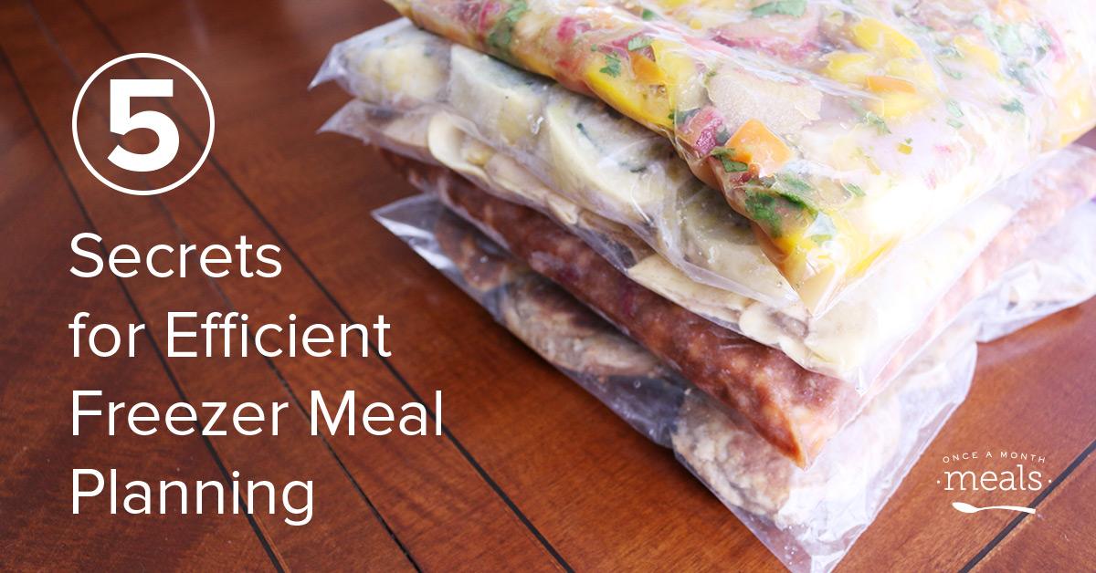 5 Secrets for Efficient Freezer Meal Planning