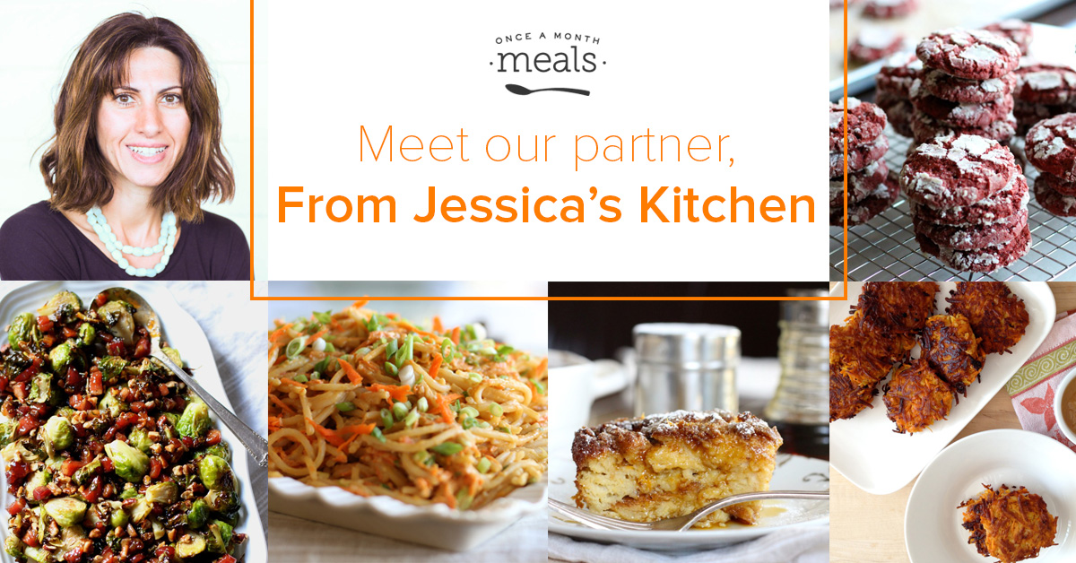 Meet Once a Month Meals blog partner Jessica @ From Jessica's Kitchen