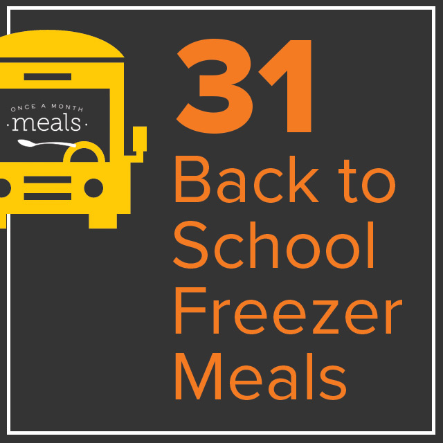 31 Back to School Freezer Meals