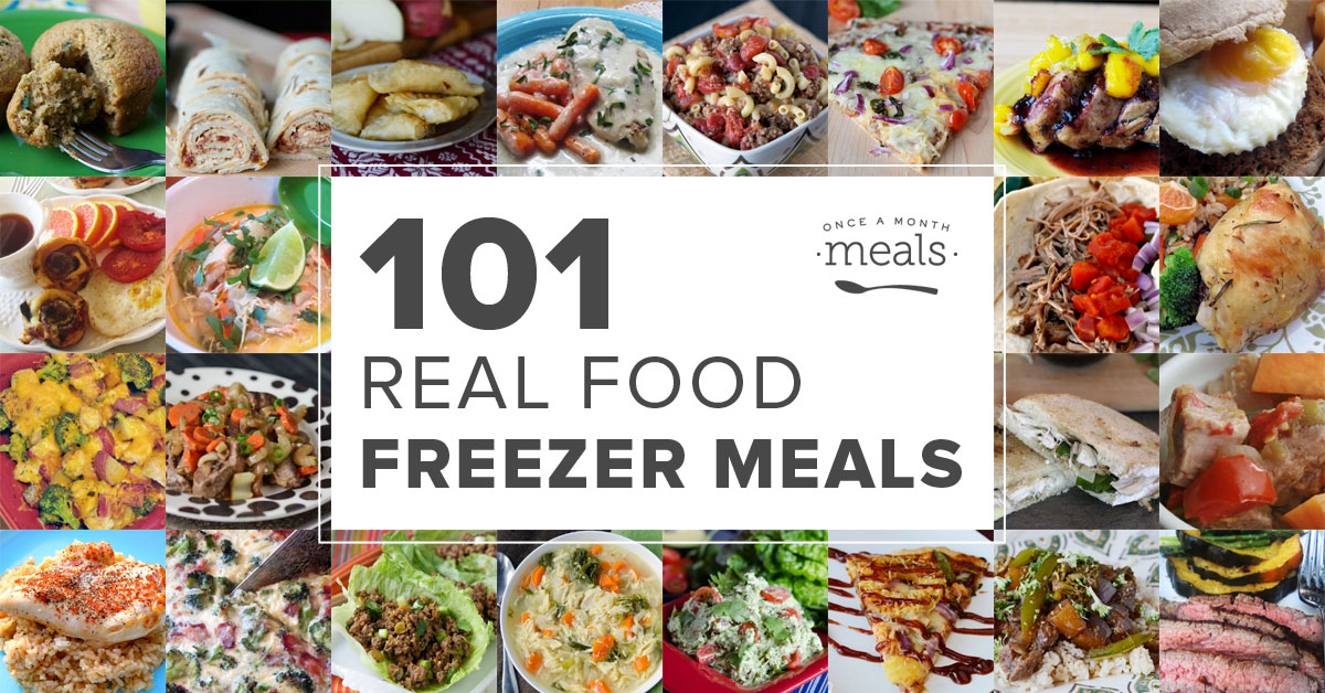 101 Real Food Freezer Recipes