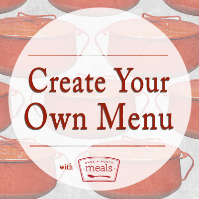 create your own menu introduction once a month meals